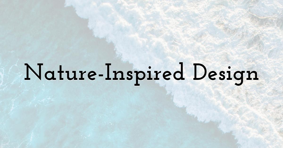 Nature-Inspired Design