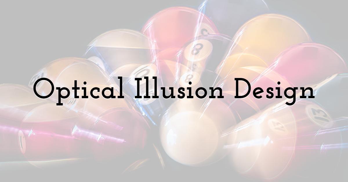Optical Illusion Design