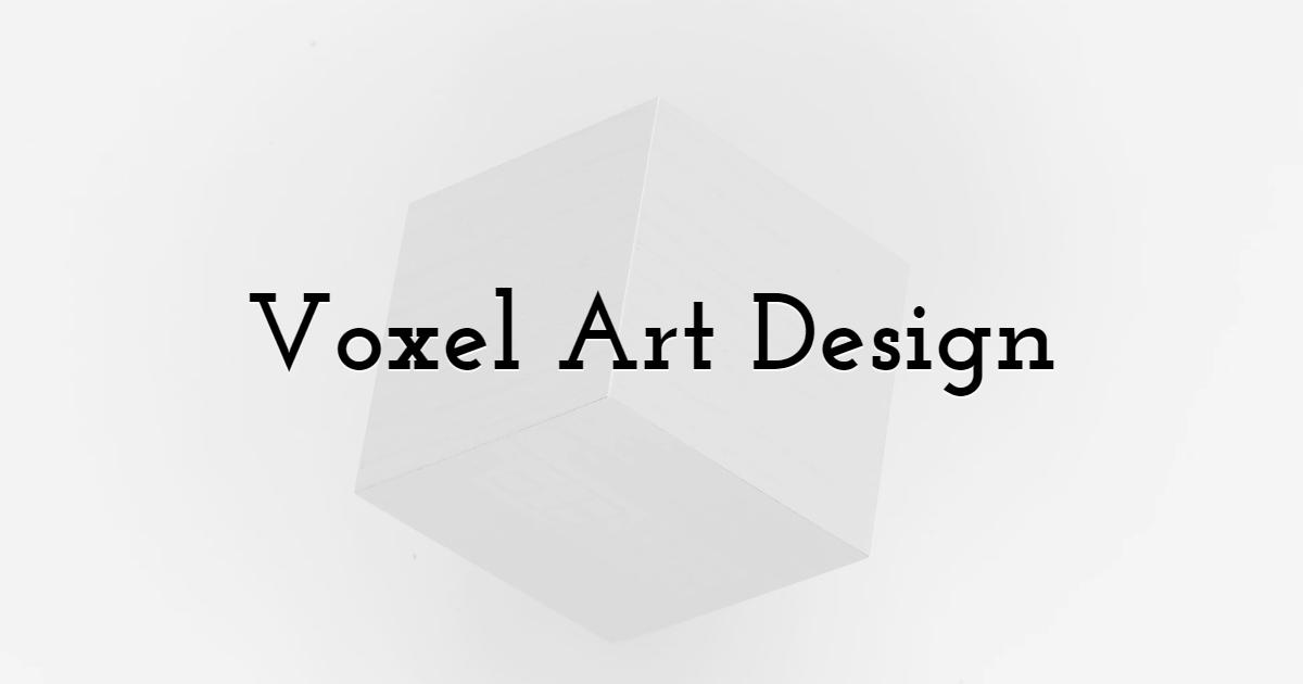 Voxel Art Design