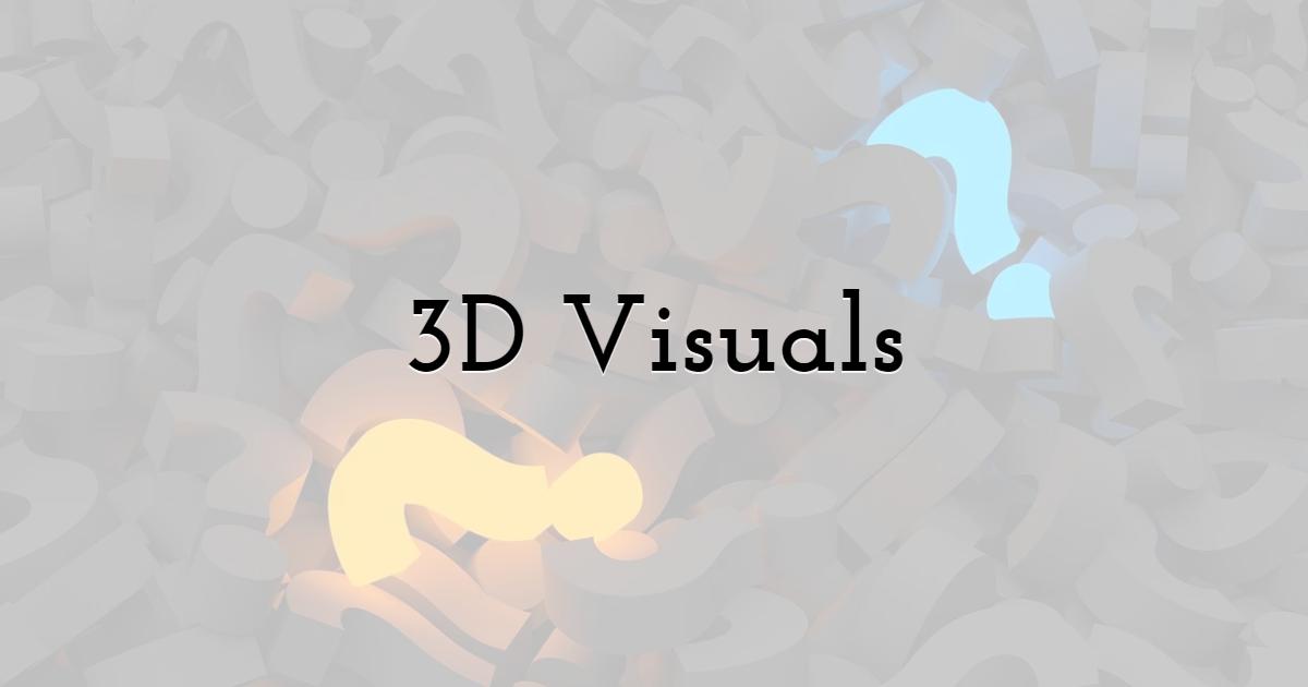 3D Visuals