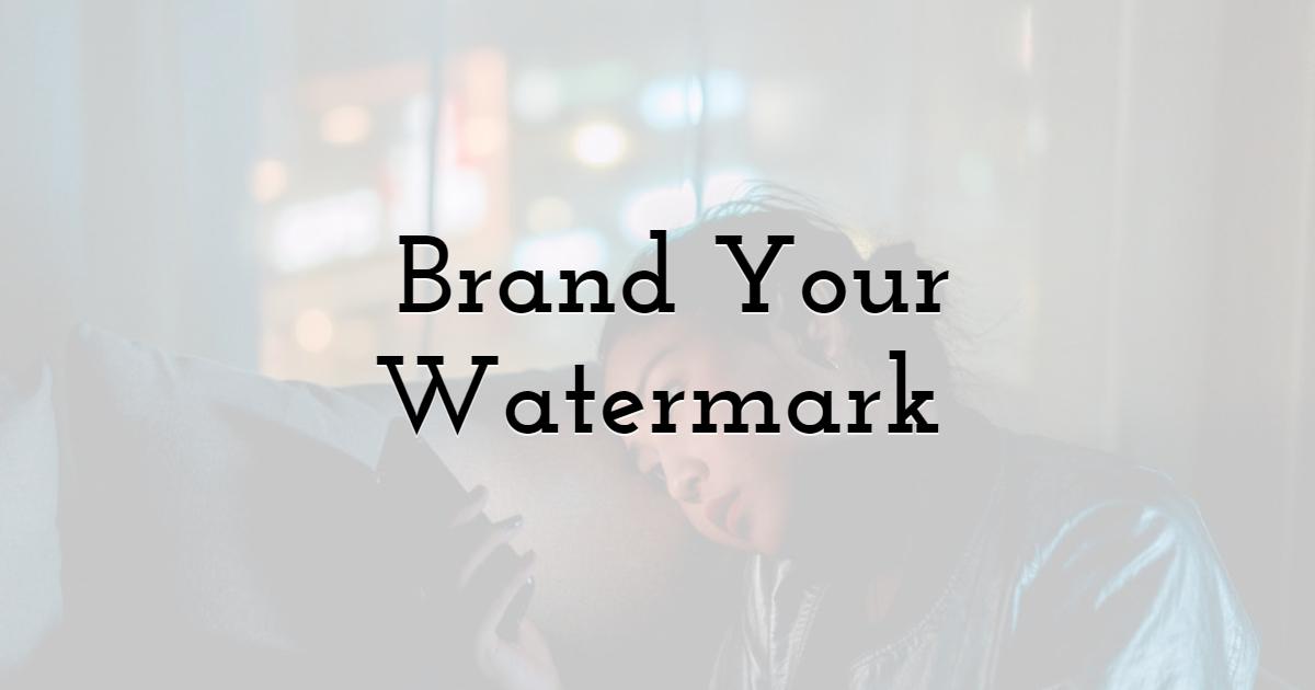 5. Brand Your Watermark