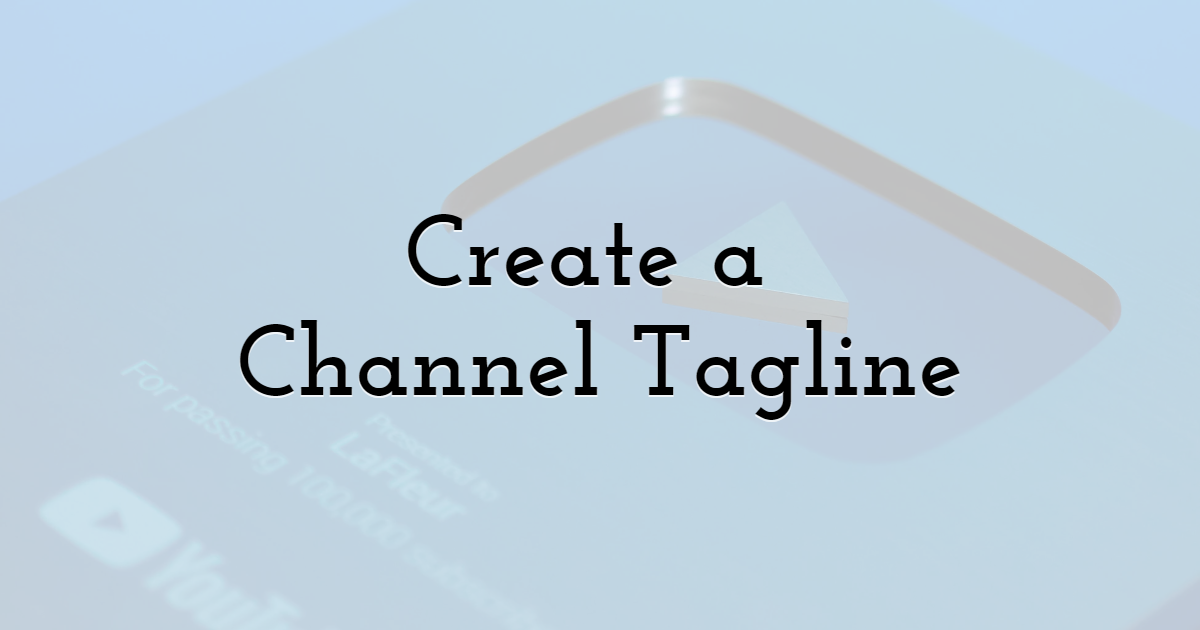 10. Create a Channel Tagline