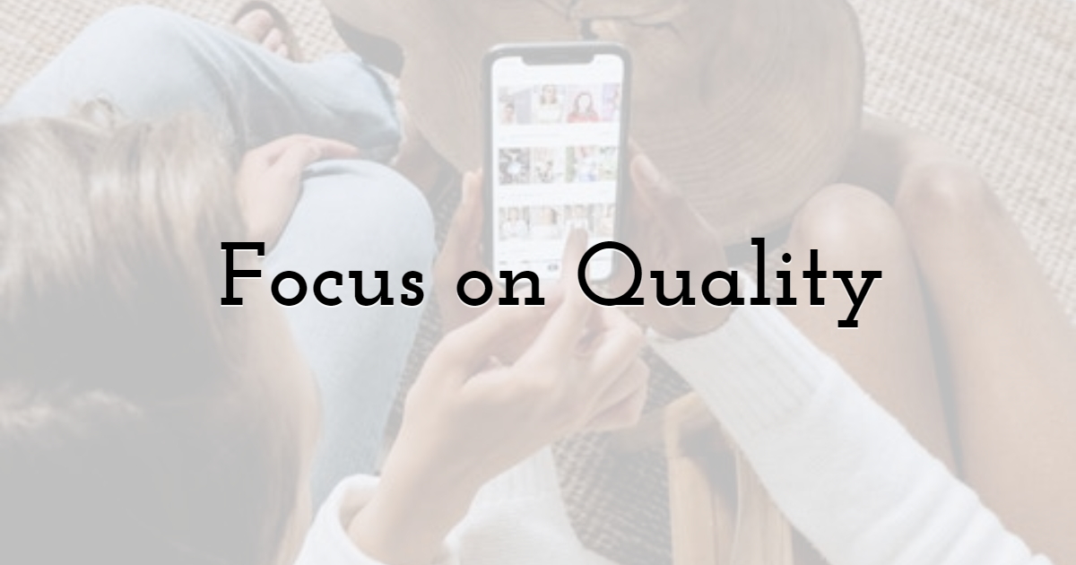6. Focus on Quality