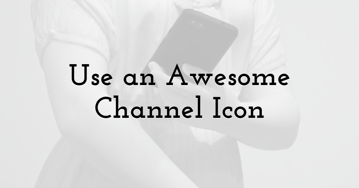 9. Use an Awesome Channel Icon