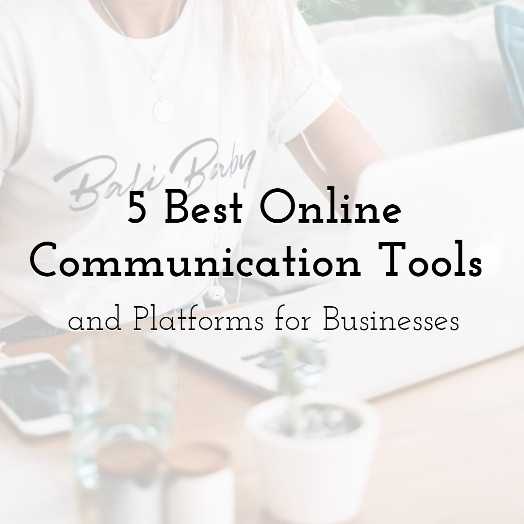 5 Best Online Communication Tools and Platforms for Businesses in 2021