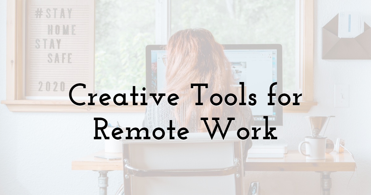 Creative Tools for Remote Work