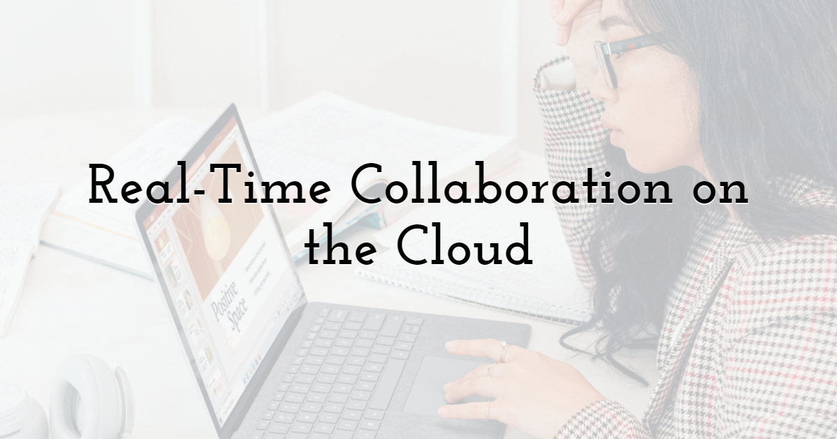 Real-Time Collaboration on the Cloud