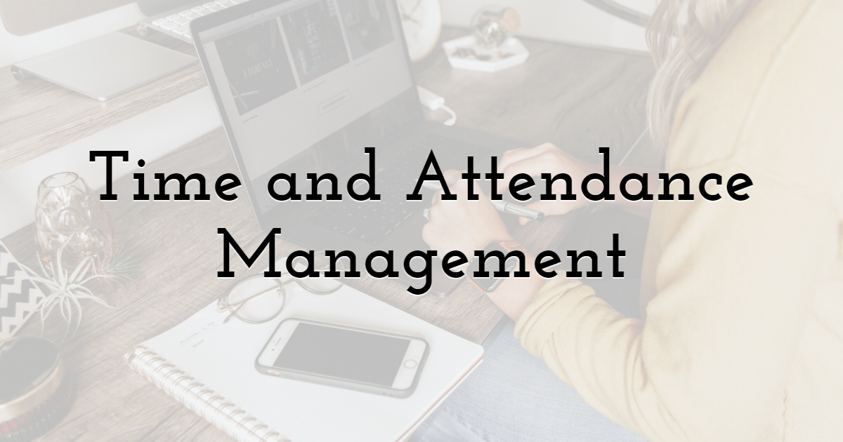 Time and Attendance Management
