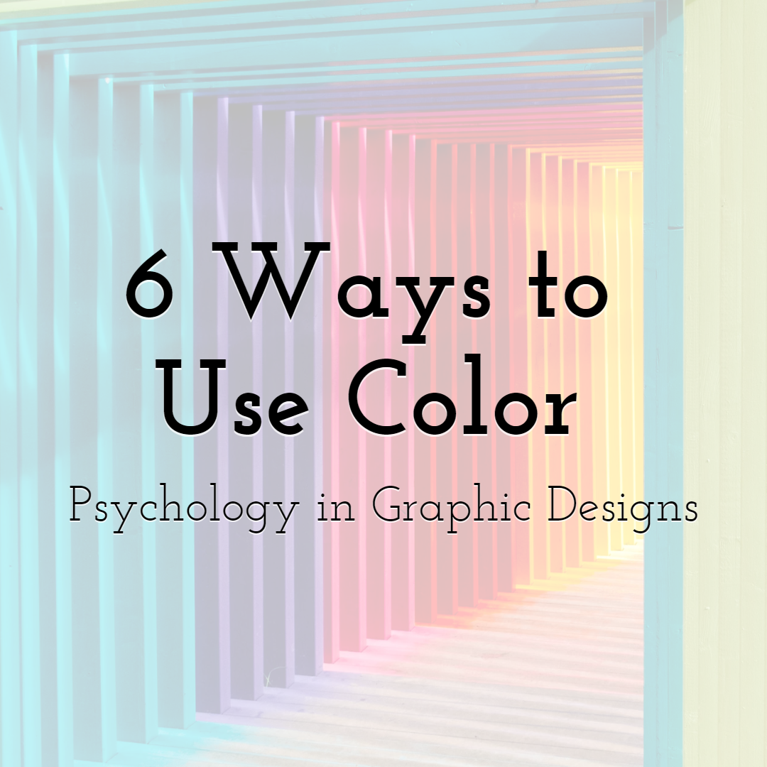 6 Ways to Use Color Psychology in Graphic Designs