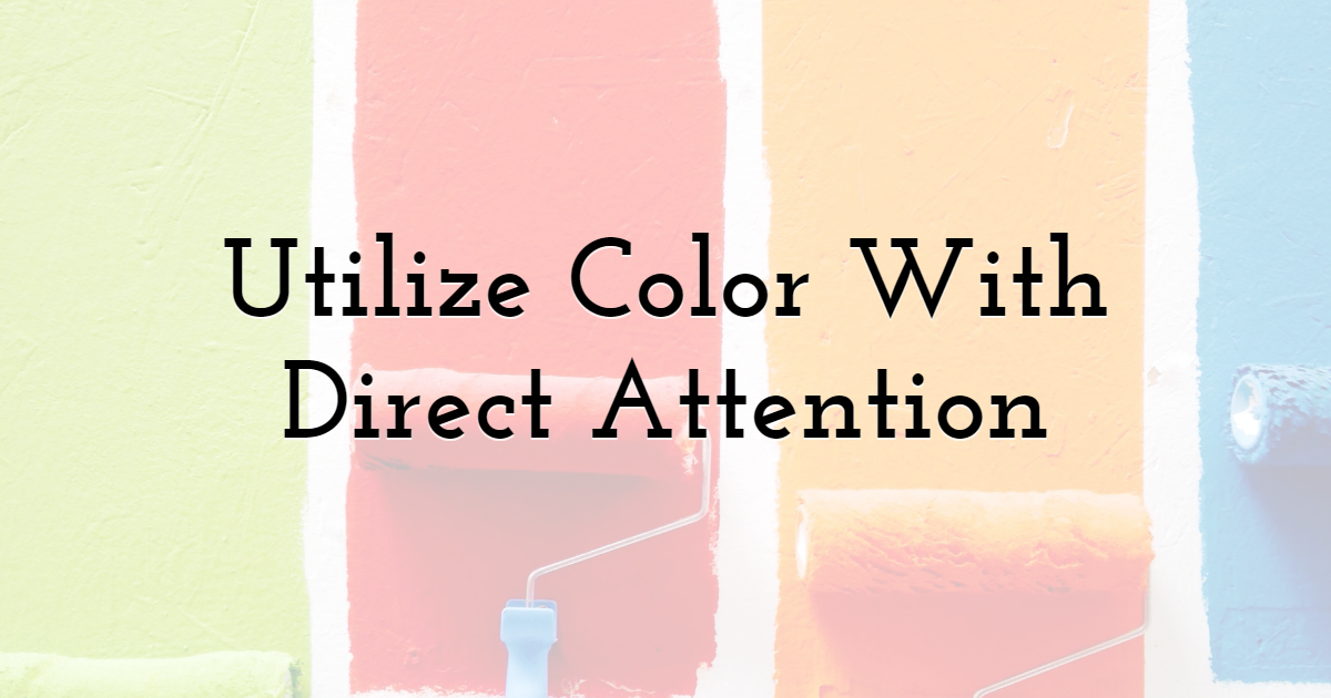 Utilize Color With Direct Attention