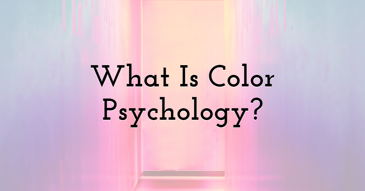 What Is Color Psychology?
