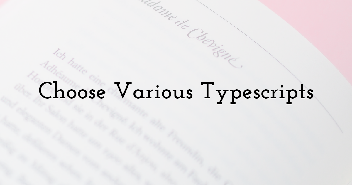 Choose Various Typescripts to Appeal to the Audience