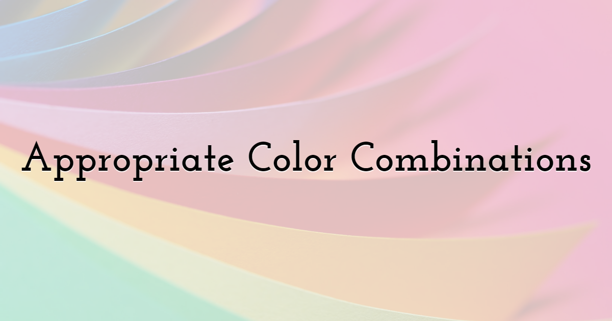 Look for Appropriate Color Combinations