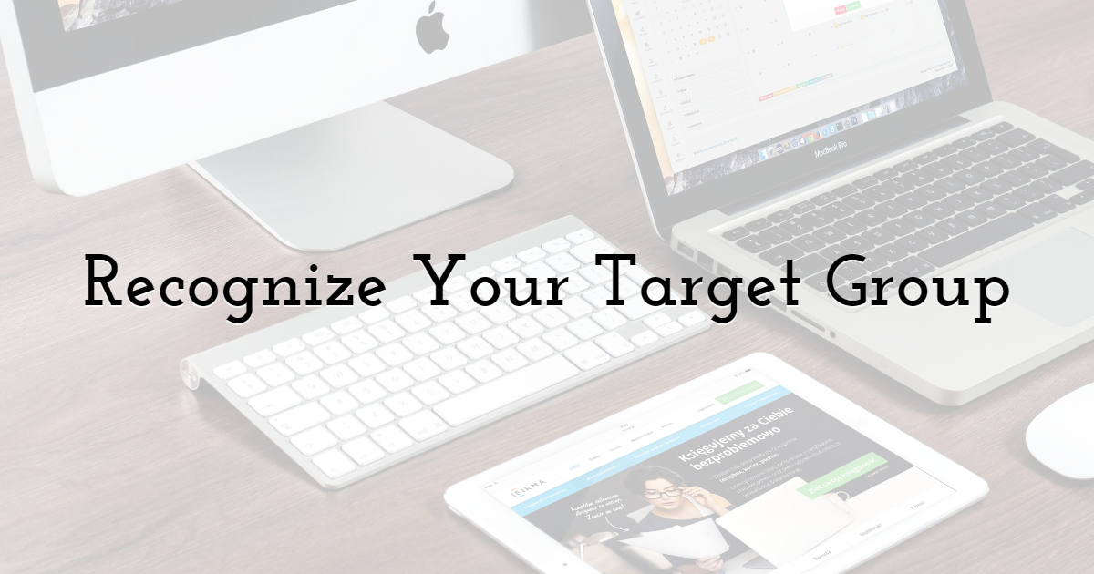 Recognize Your Target Group