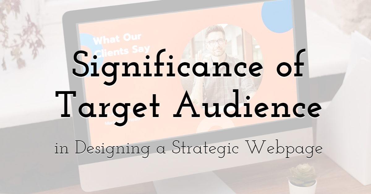 Significance of Target Audience in Designing a Strategic Webpage