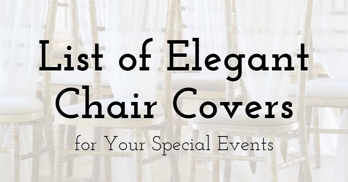 Handy List of Elegant Chair Covers to Consider for Your Special Events