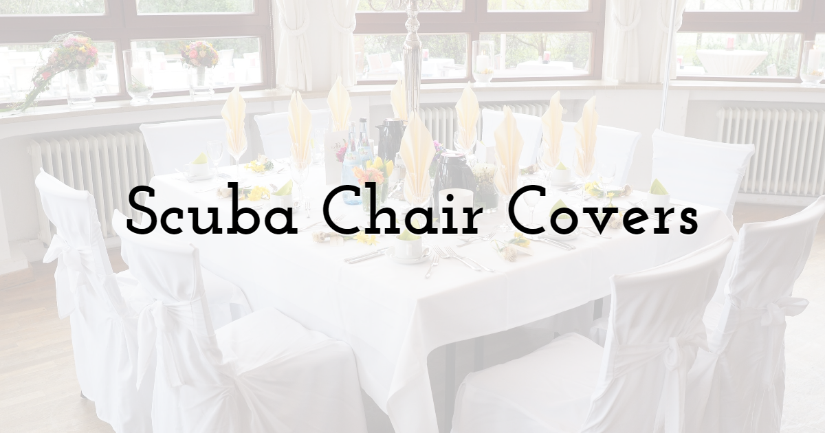Scuba Chair Covers