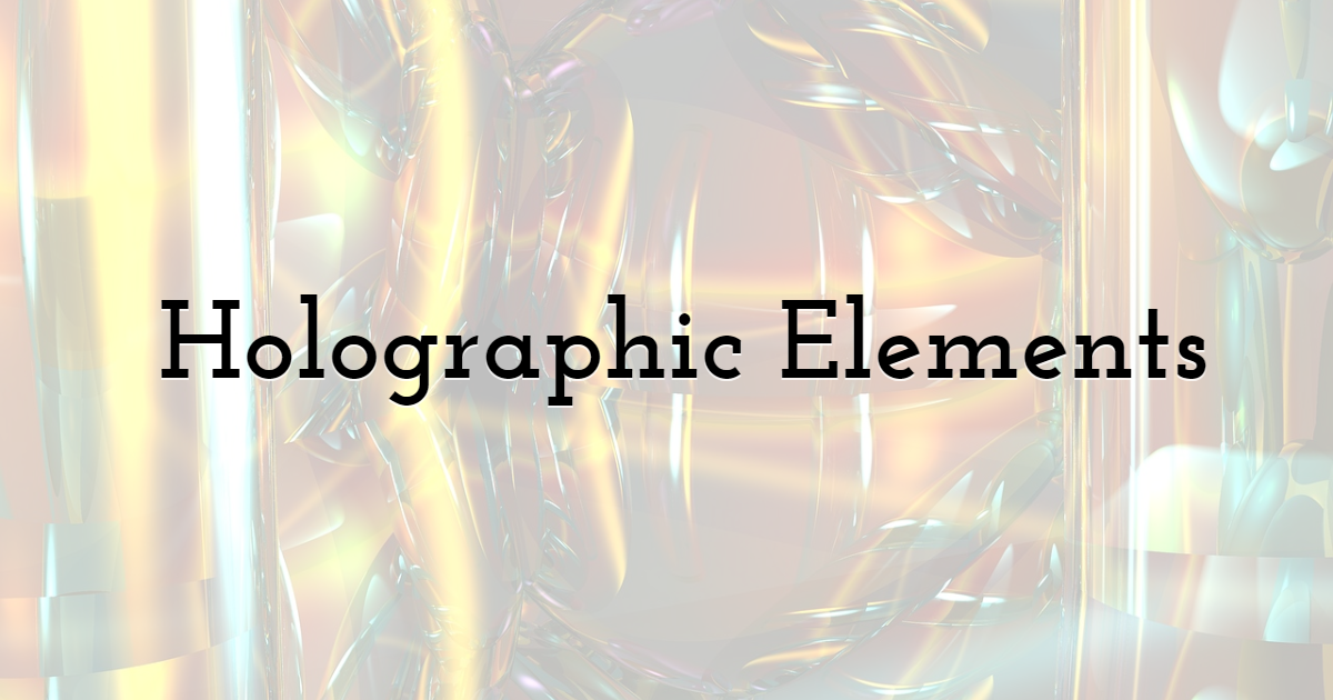Holographic Elements