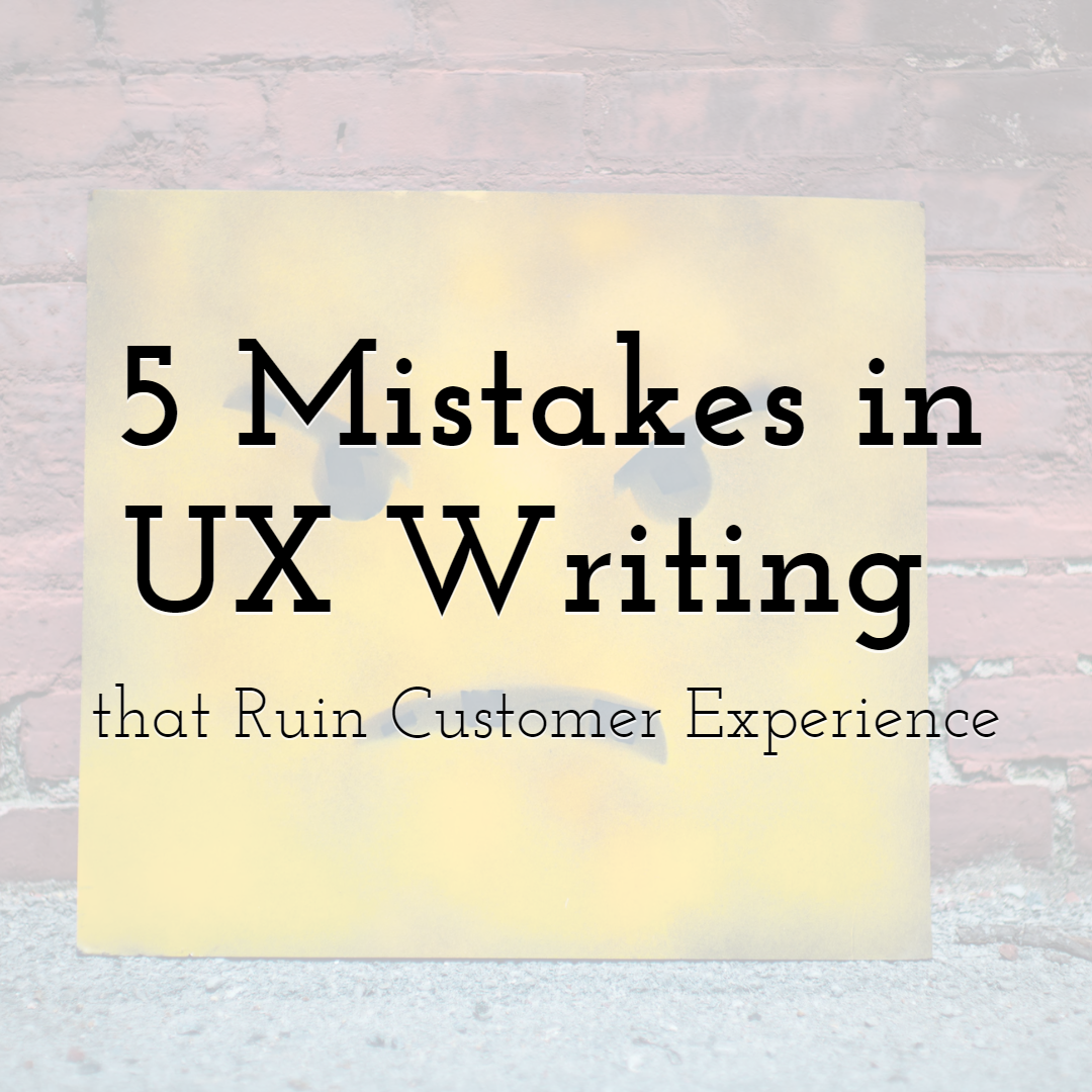 5 Mistakes in UX Writing that Ruin Customer Experience