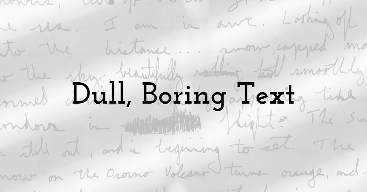 Dull, Boring Text