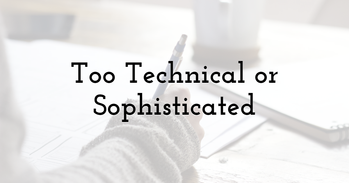Using Text Language that is Too Technical or Sophisticated