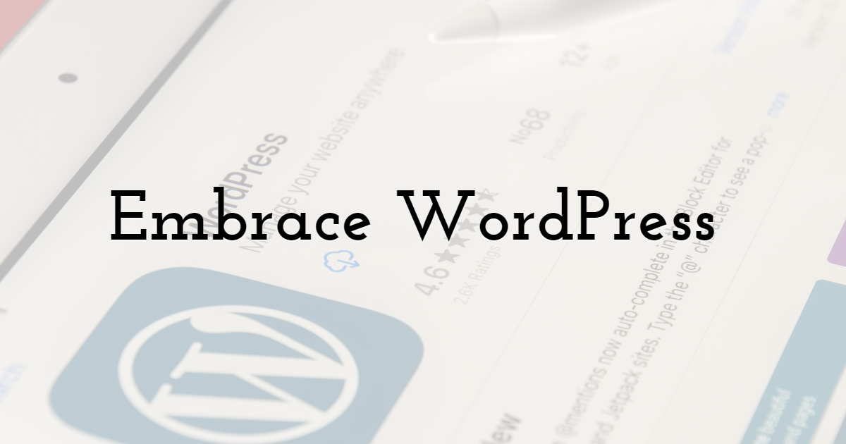 Embrace WordPress