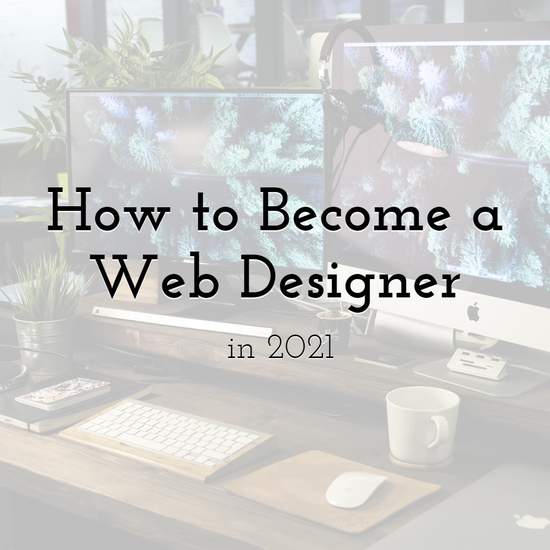 How to Become a Web-Designer in 2021