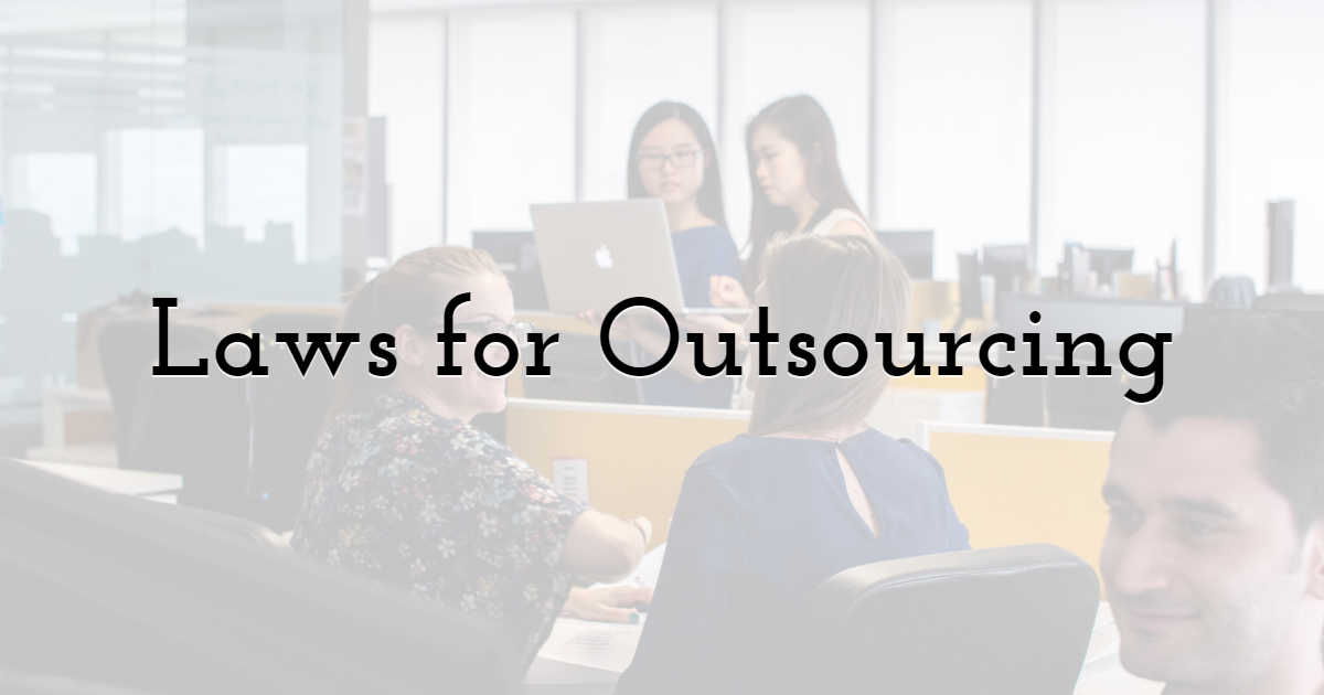 Does The Country I Wish To Outsource to Have Existing Laws That Safeguard And Protect Outsourcing?