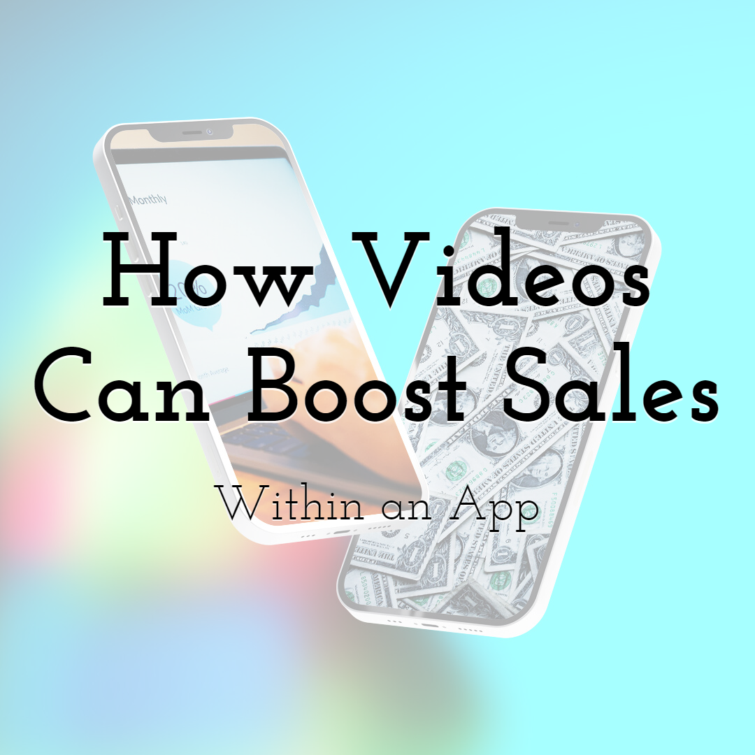 How Videos Can Boost Up Sales within an App