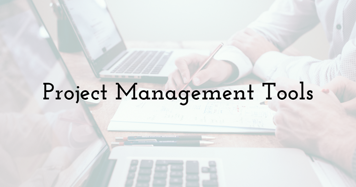 3. Project Management Tools