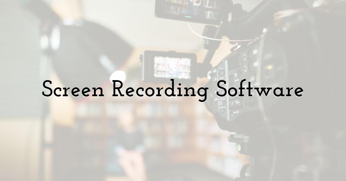 1. Screen Recording Software
