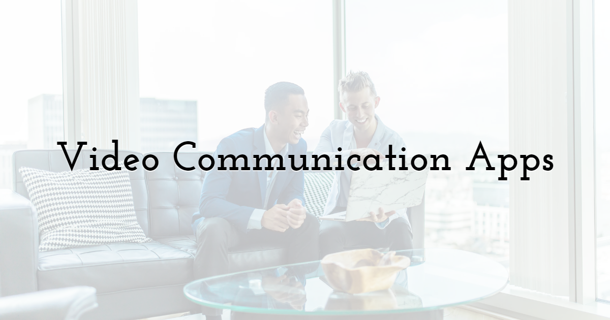 Video Communication Apps