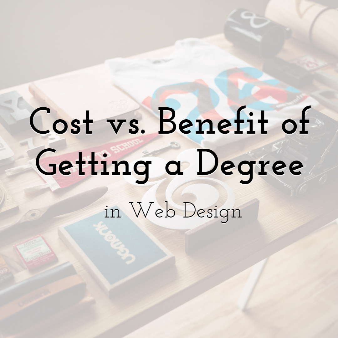 Cost vs. Benefit of Getting a Degree in Web Design