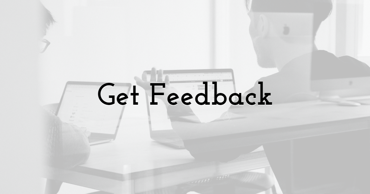 1. Get the Feedback About Your Works and Analyse It