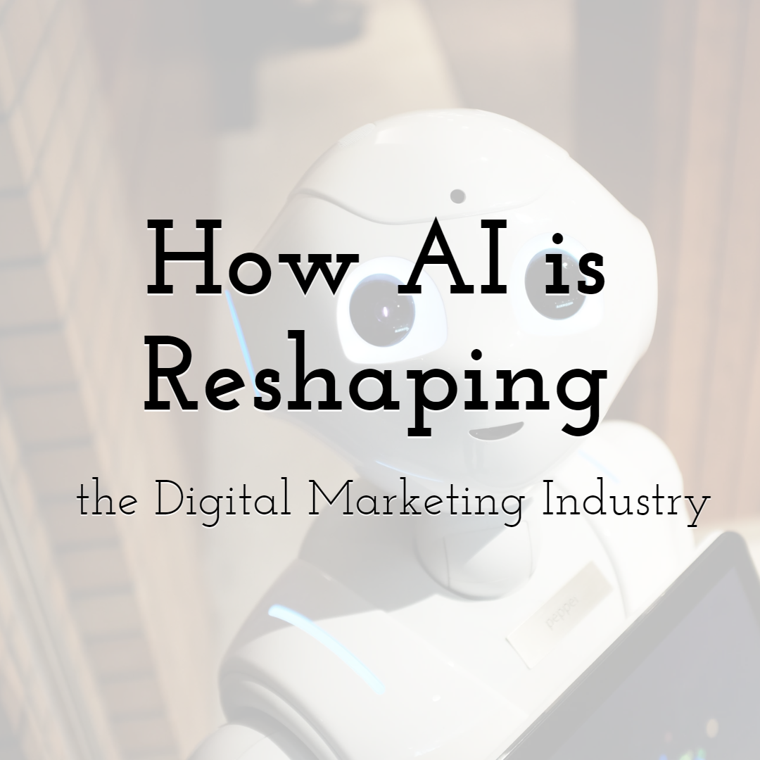 How AI is Reshaping the Digital Marketing Industry