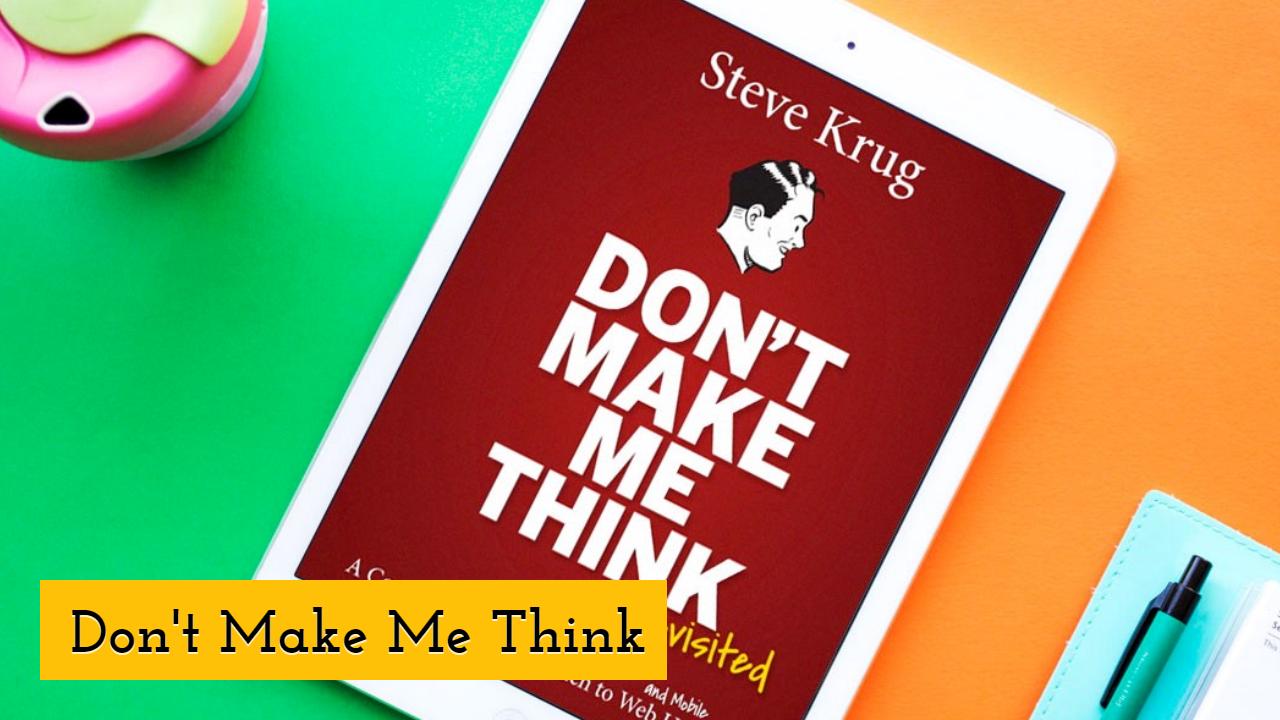 Don't Make Me Think