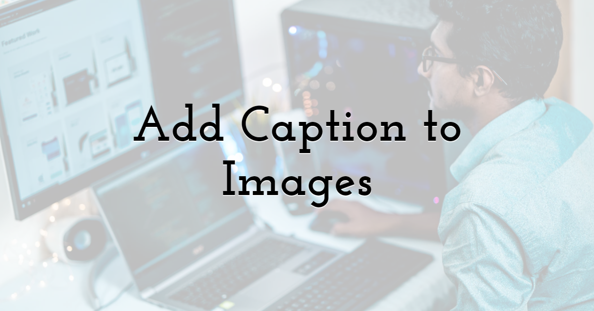 2. Add Caption to Images