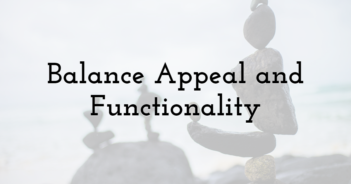 5. Balance Website Appeal and Functionality