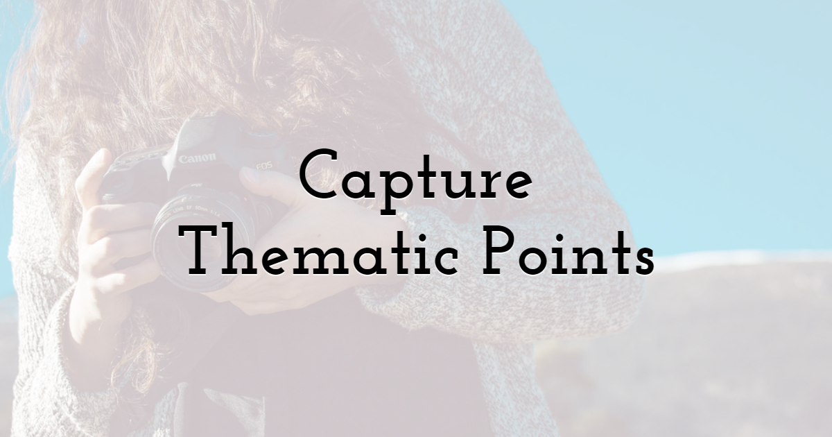 3. Capture Thematic Points Through Visualizations