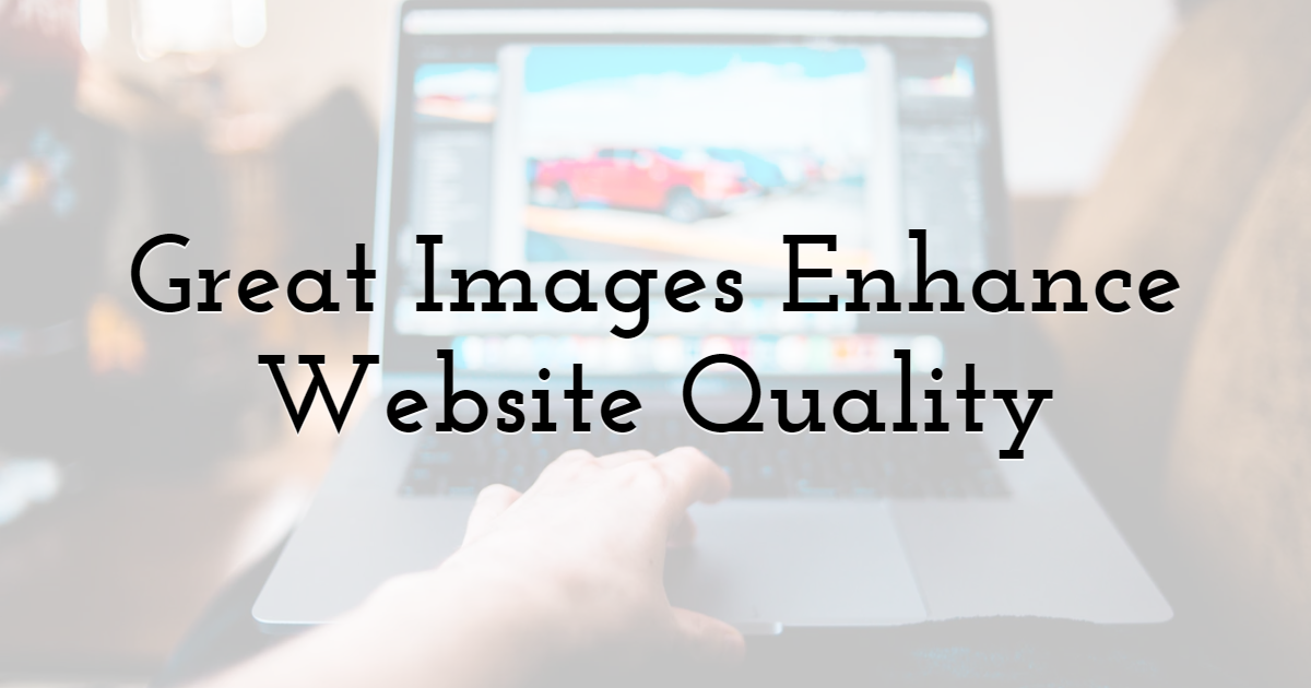 Great Images Enhance Website Quality