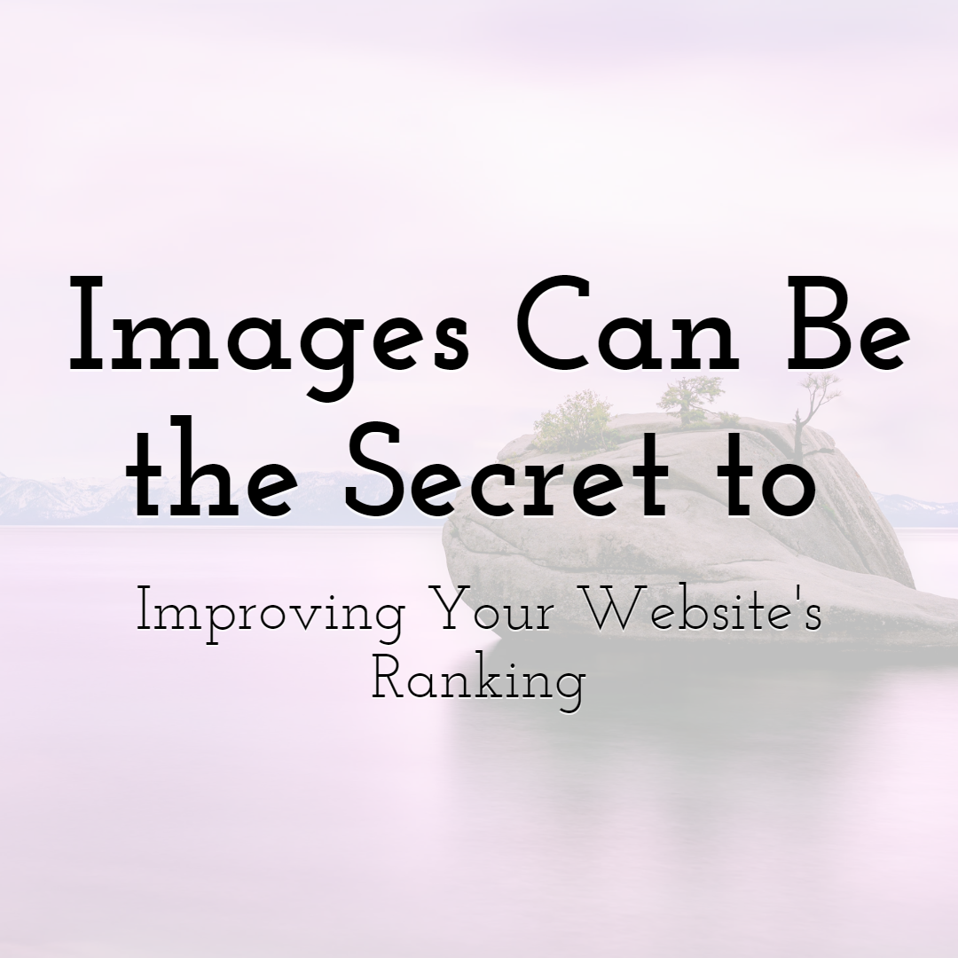 How Great Images Can Be the Secret to Improving Your Website's Ranking