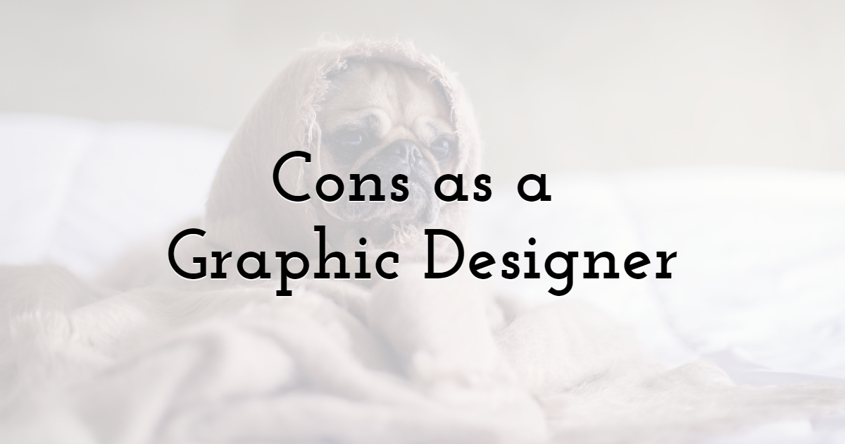 Cons of Being a Graphic Designer