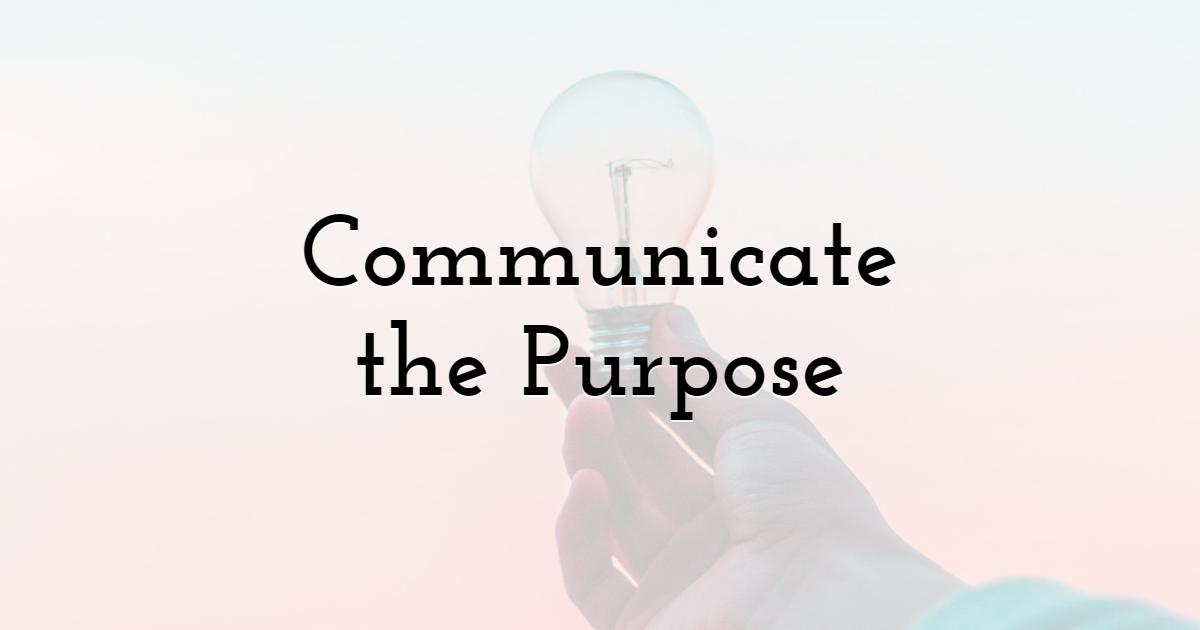 Communicate the Organization's Purpose