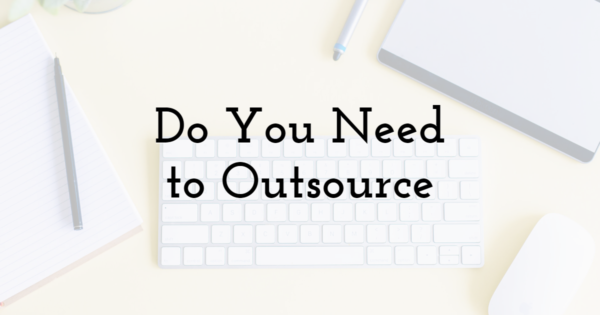 Determining If You Need to Outsource