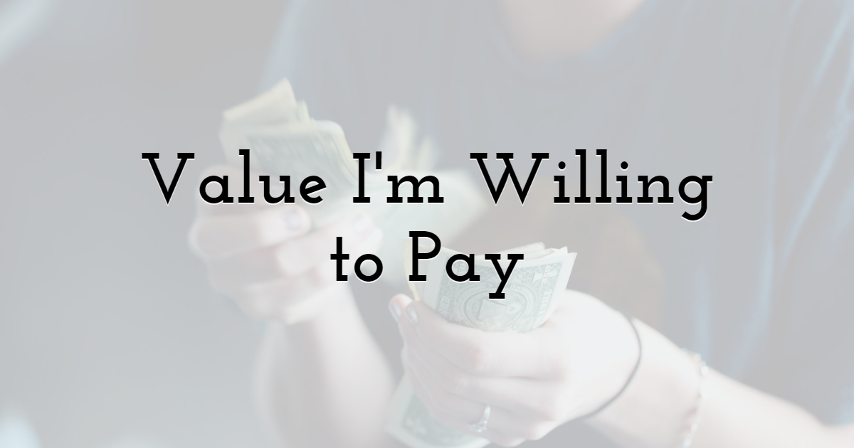 How Much Is the Value I'm Willing to Pay for Outsourced Work?