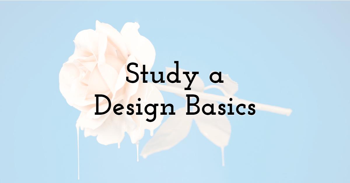 3. Study a Design Basics