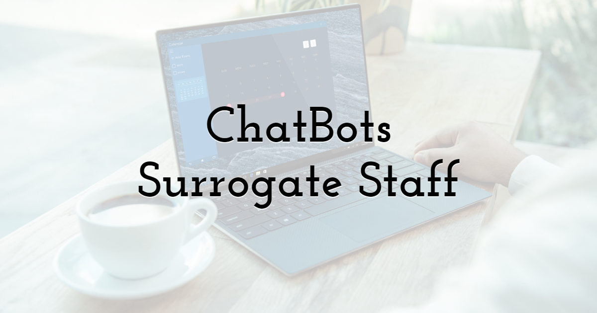 3. ChatBots Surrogate Staff And Are Convenient For Customers