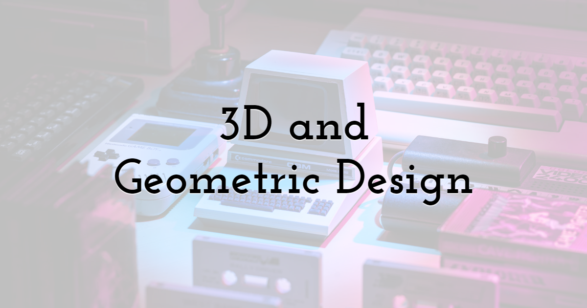 3D and Geometric Design