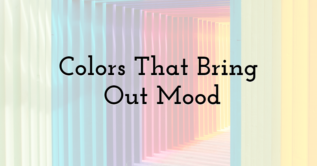 Color That Brings Out a Certain Mood