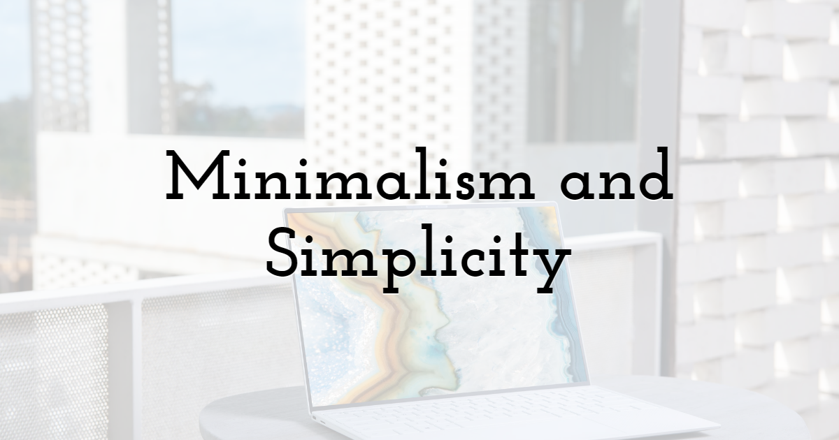 Minimalism and Simplicity